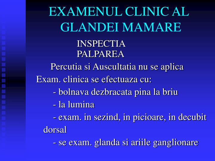 EXAMENUL CLINIC AL      GLANDEI MAMARE