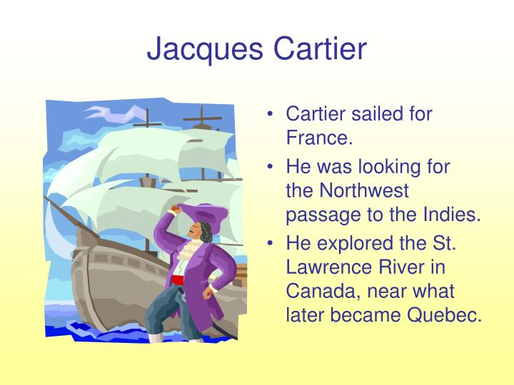 Cartier sailed for France.