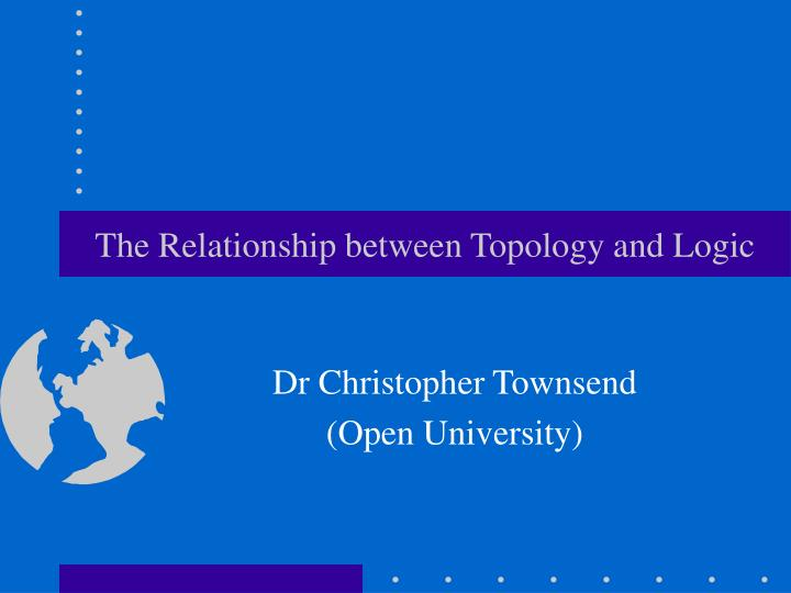 The Relationship between Topology and Logic