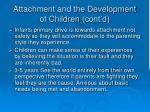 attachment and the development of children cont d