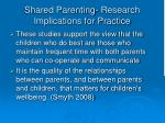 shared parenting research implications for practice