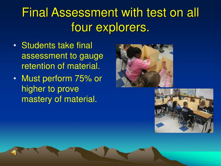 Final Assessment with test on all four explorers.