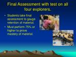 final assessment with test on all four explorers