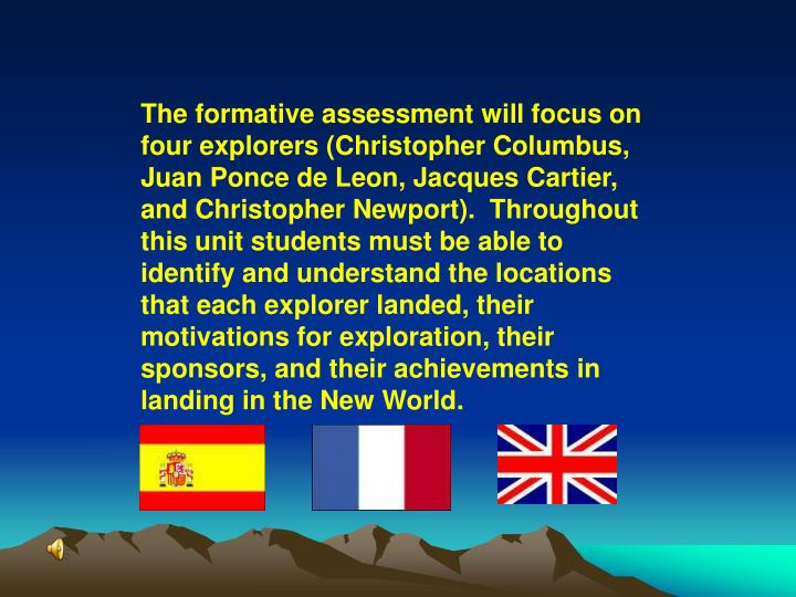 The formative assessment will focus on four explorers (Christopher Columbus, Juan Ponce de Leon, Jac...