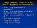 things you need to learn from you patient don t make assumptions ask