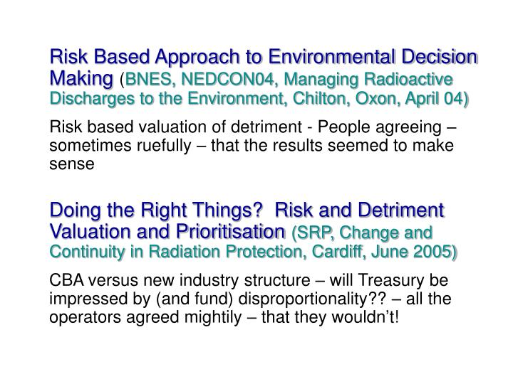 Risk Based Approach to Environmental Decision Making