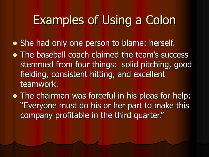 Examples of using a colon