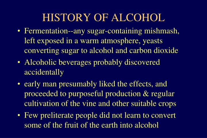 HISTORY OF ALCOHOL