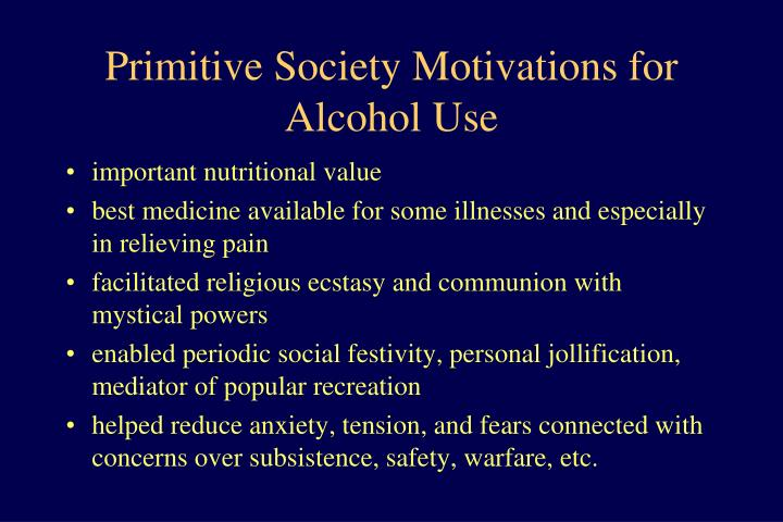 Primitive Society Motivations for Alcohol Use