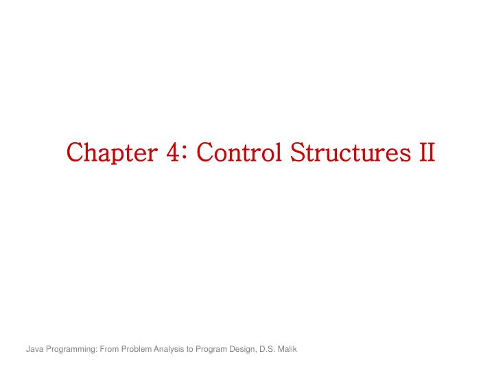 Chapter 4 control structures ii