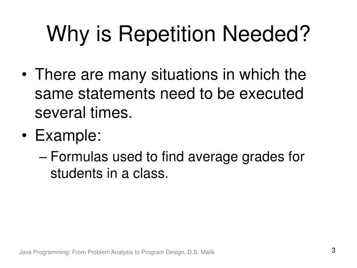 Why is repetition needed