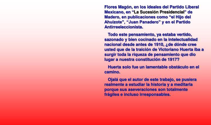 """Flores Magón, en los ideales del Partido Liberal Mexicano, en """""""