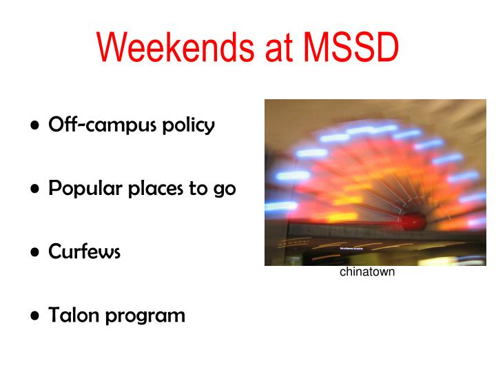 Weekends at MSSD