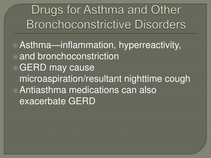 Drugs for asthma and other bronchoconstrictive disorders