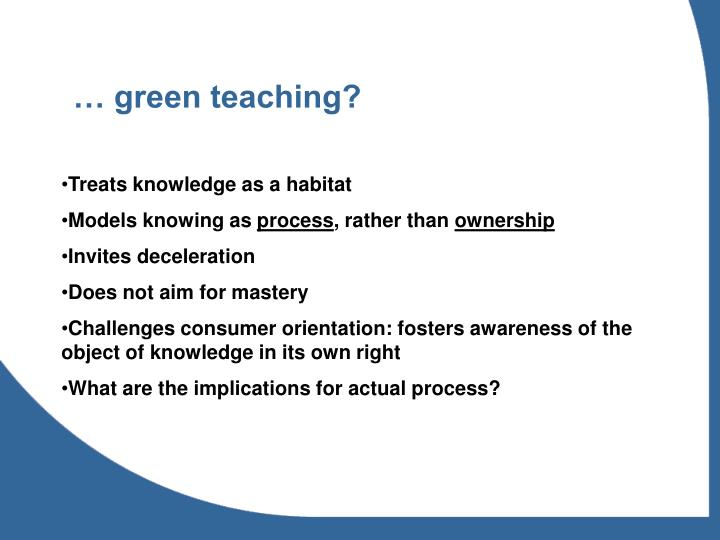 … green teaching?
