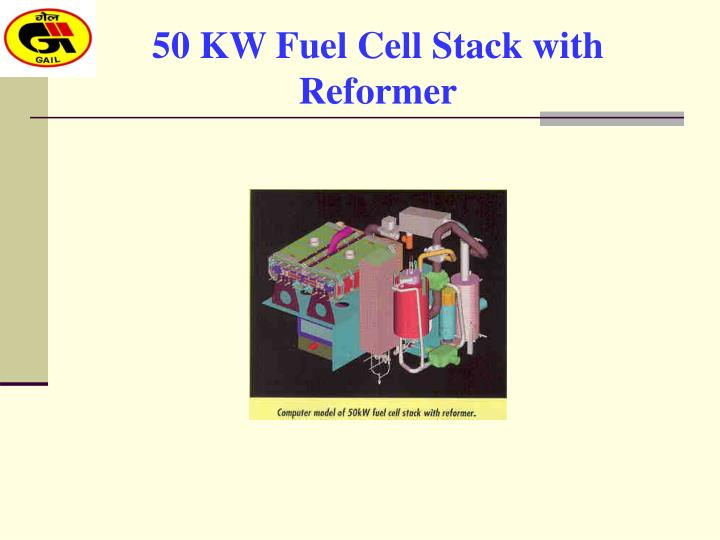 50 KW Fuel Cell Stack with Reformer