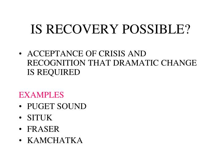 IS RECOVERY POSSIBLE?