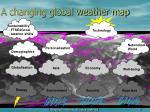 a changing global weather map