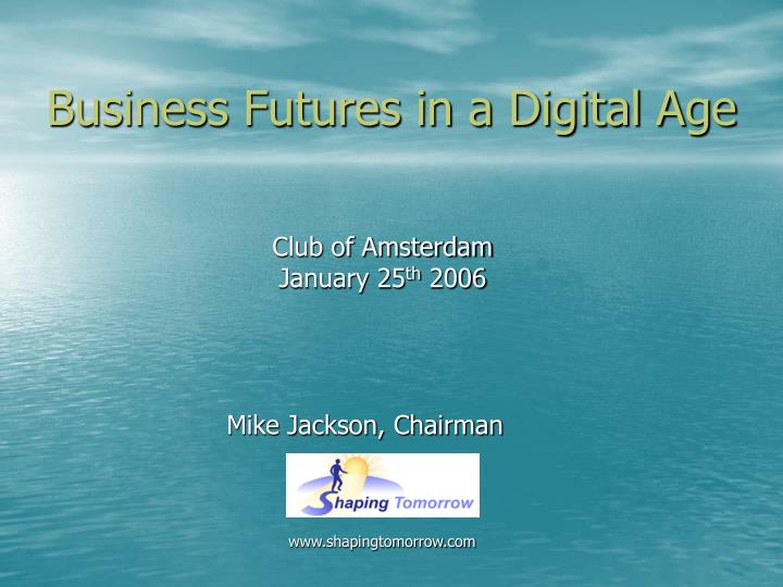 Business Futures in a Digital Age