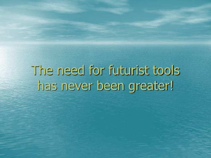 The need for futurist tools