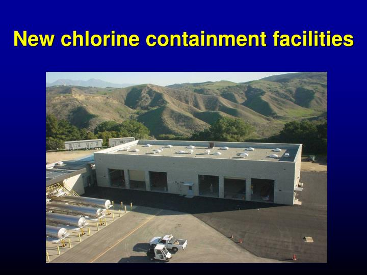 New chlorine containment facilities