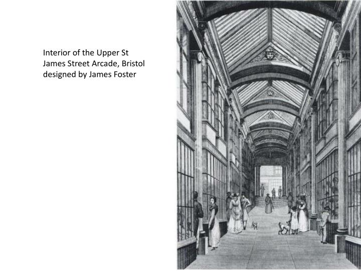 Interior of the Upper St James Street Arcade, Bristol designed by James Foster
