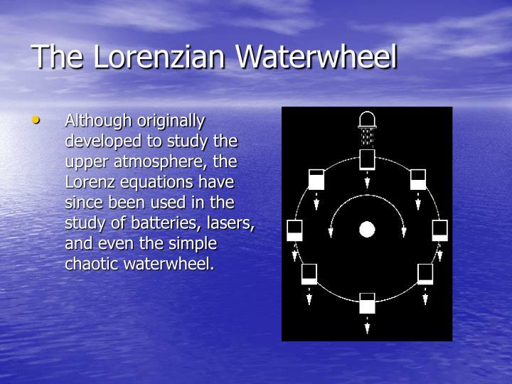 The Lorenzian Waterwheel