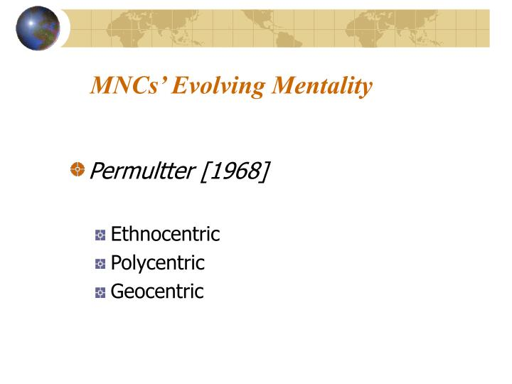 MNCs' Evolving Mentality
