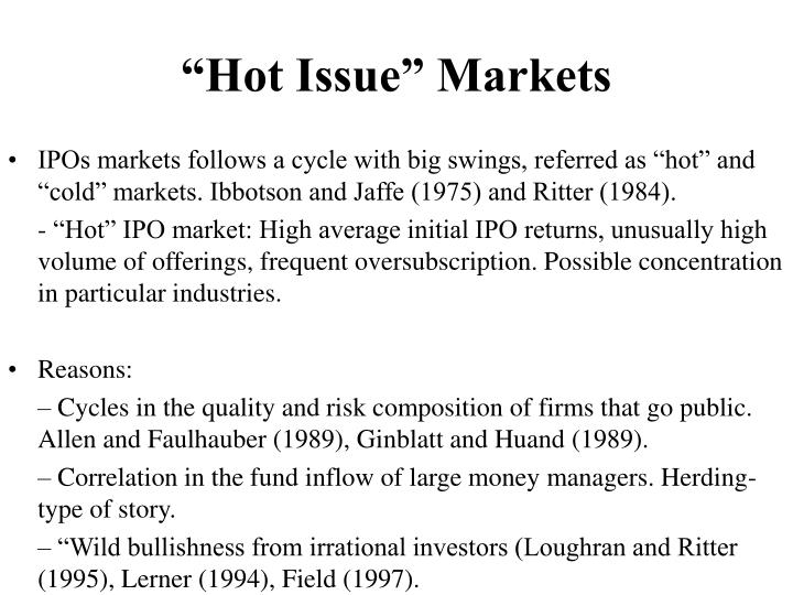 """Hot Issue"" Markets"