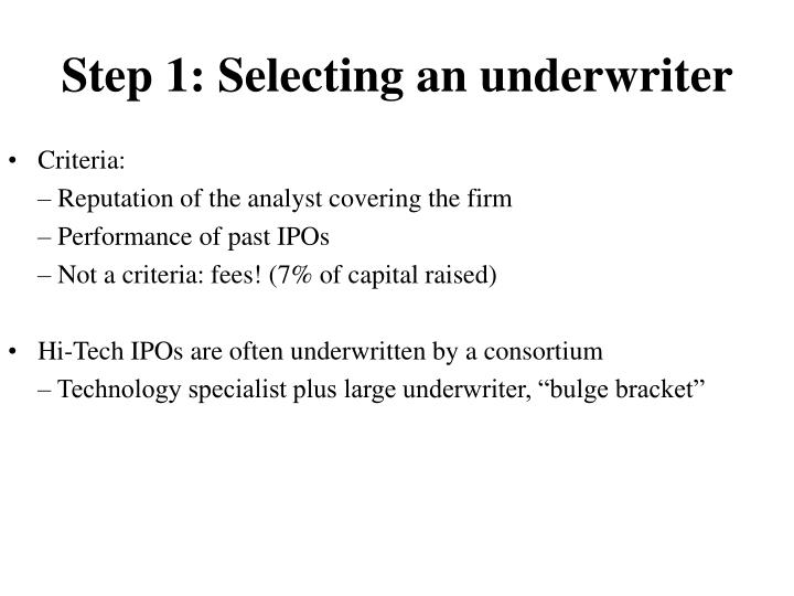 Step 1: Selecting an underwriter