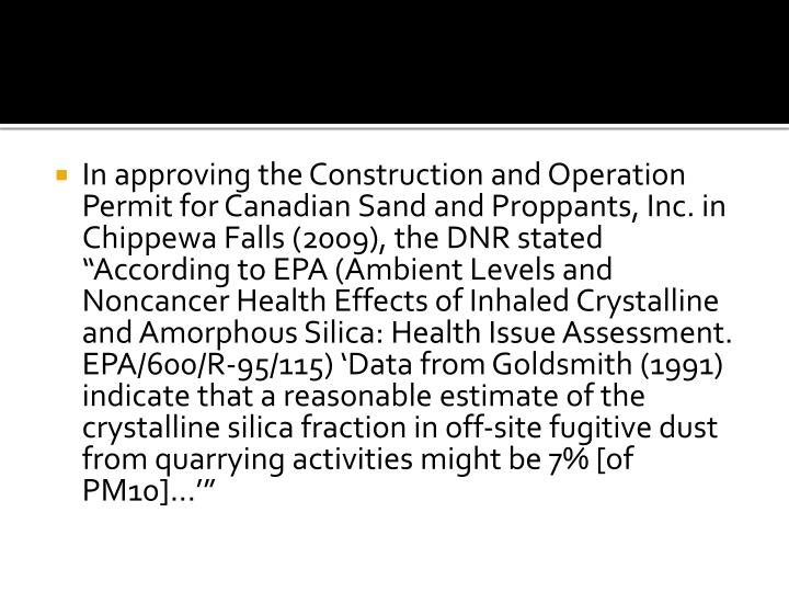 In approving the Construction and Operation Permit for Canadian Sand and