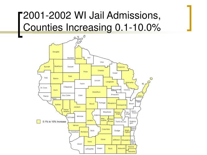 2001-2002 WI Jail Admissions, Counties Increasing 0.1-10.0%