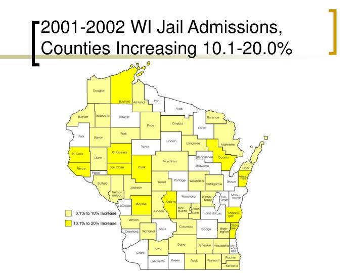 2001-2002 WI Jail Admissions, Counties Increasing 10.1-20.0%