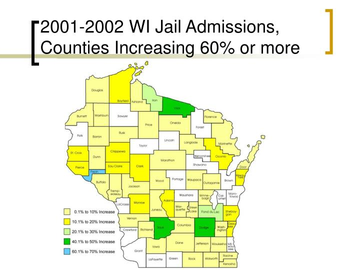 2001-2002 WI Jail Admissions, Counties Increasing 60% or more