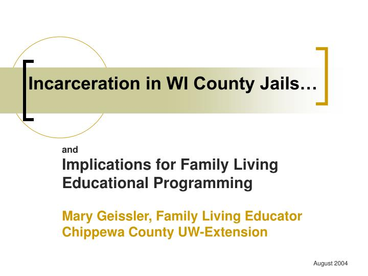 Incarceration in WI County Jails…