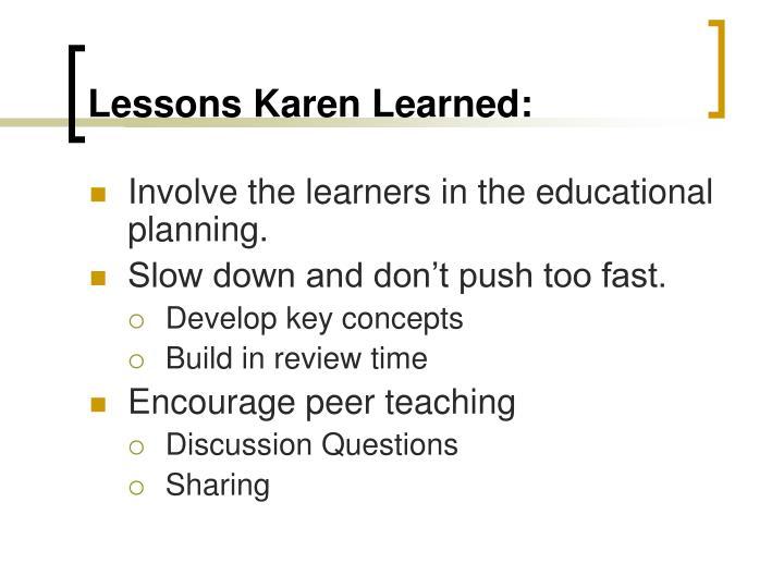 Lessons Karen Learned: