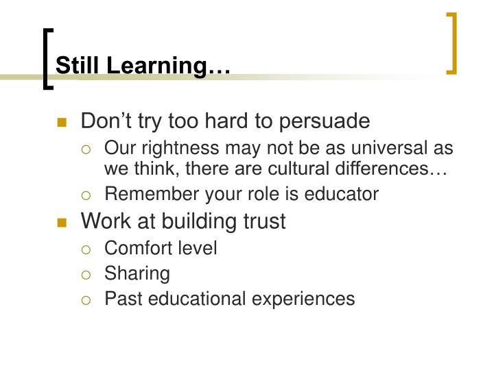 Still Learning…