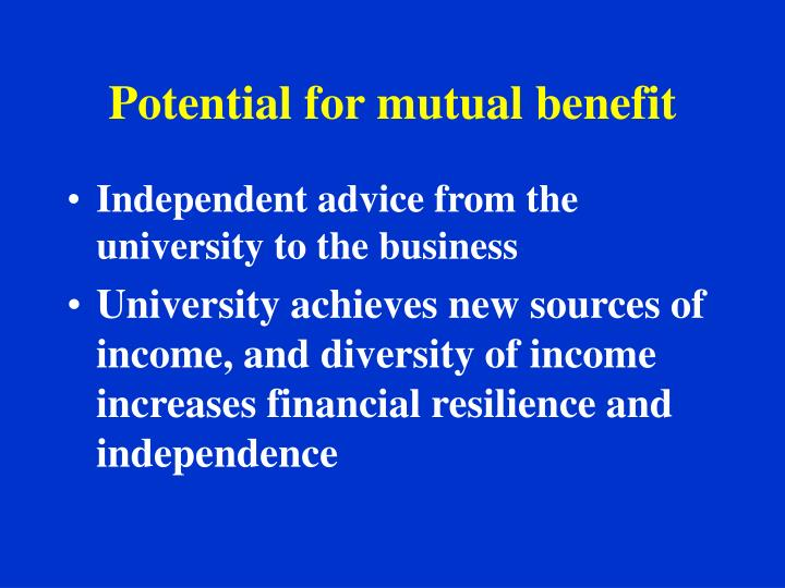 Potential for mutual benefit