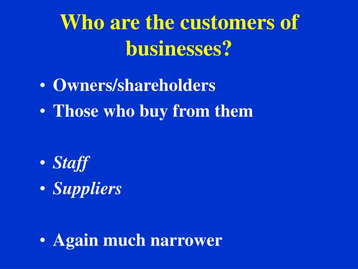 Who are the customers of businesses?