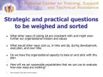 strategic and practical questions to be weighed and sorted