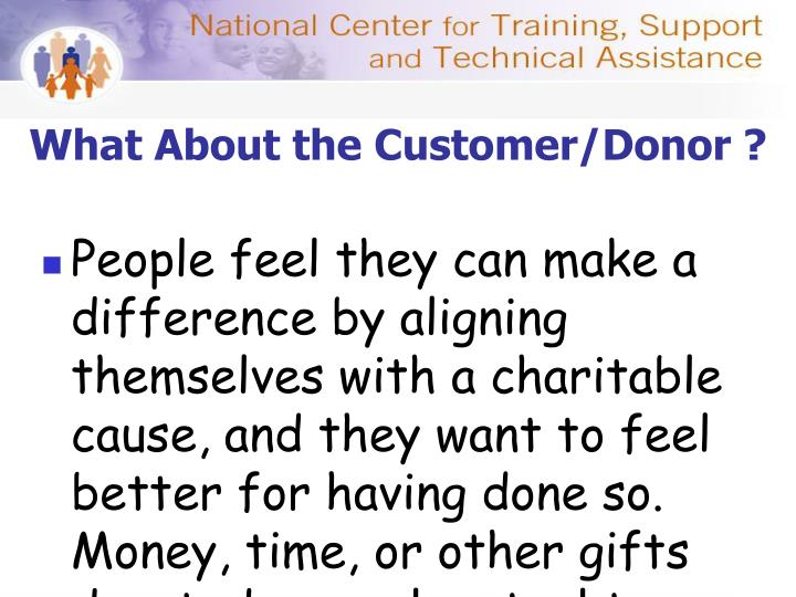 What About the Customer/Donor ?
