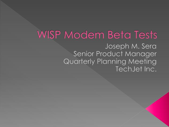 Wisp modem beta tests