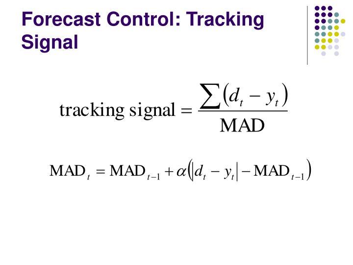 Forecast Control: Tracking Signal