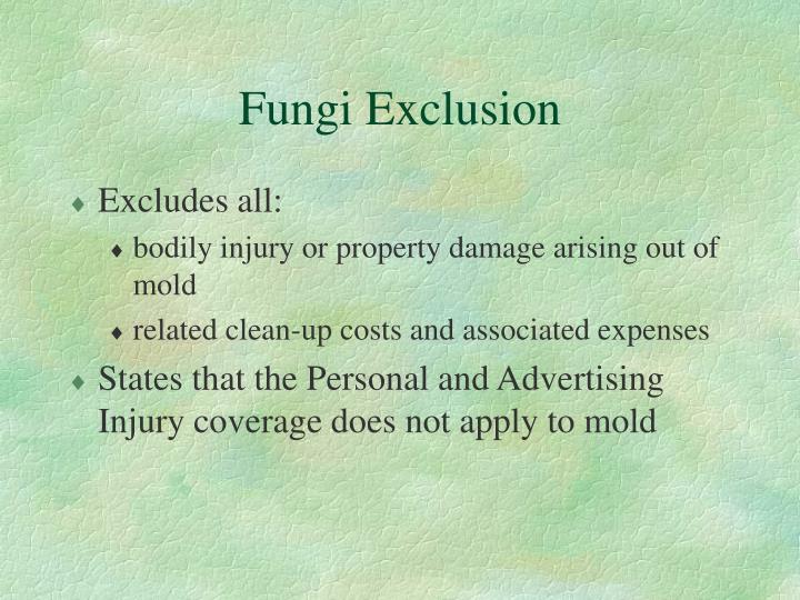 Fungi Exclusion