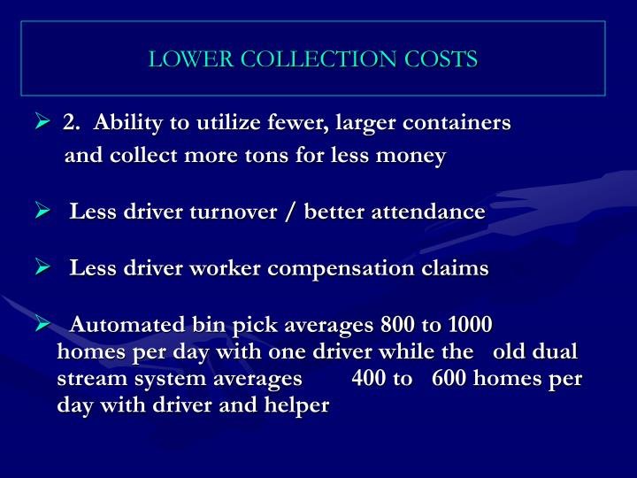 LOWER COLLECTION COSTS