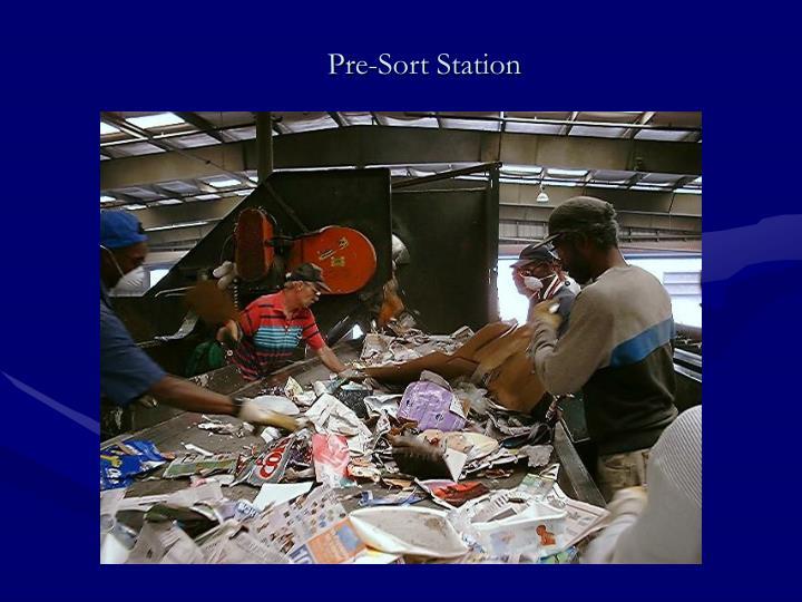 Pre-Sort Station