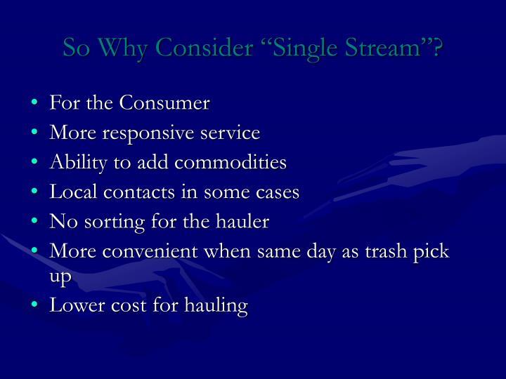 "So Why Consider ""Single Stream""?"