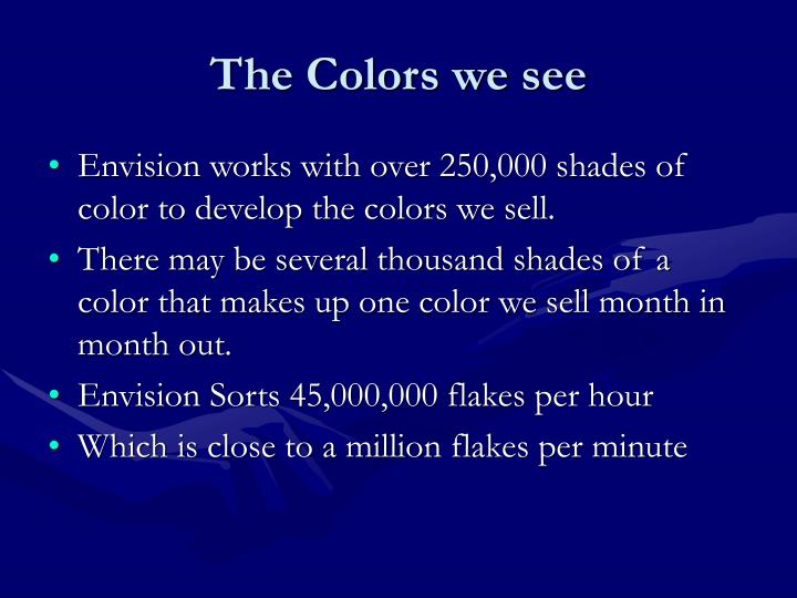 The Colors we see