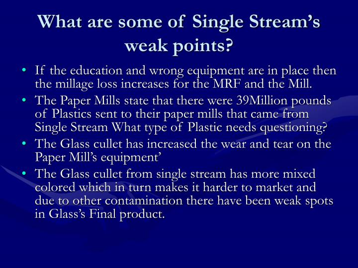 What are some of Single Stream's weak points?
