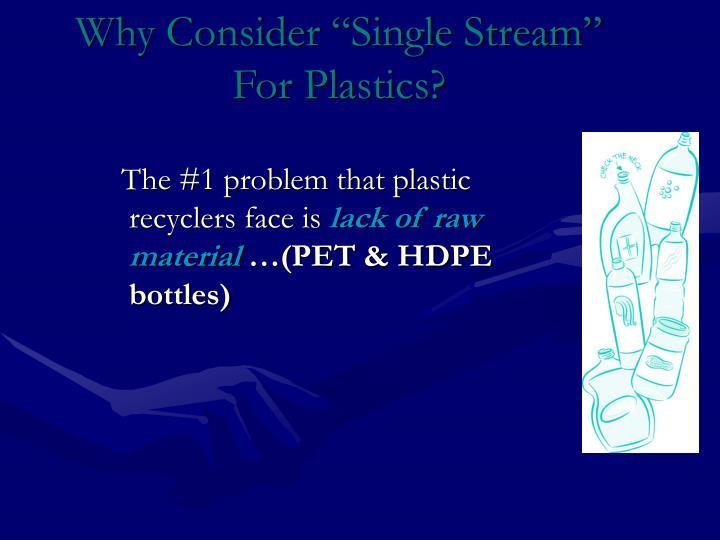 "Why Consider ""Single Stream"""